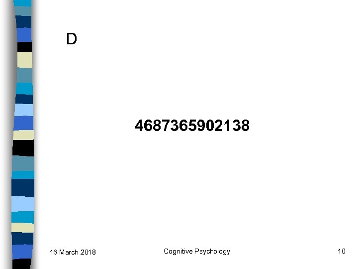 D 4687365902138 16 March 2018 Cognitive Psychology 10