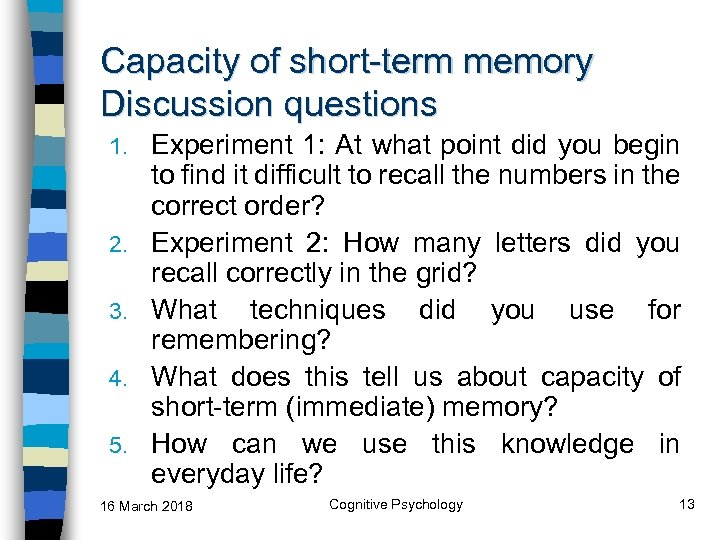 Capacity of short-term memory Discussion questions 1. 2. 3. 4. 5. Experiment 1: At