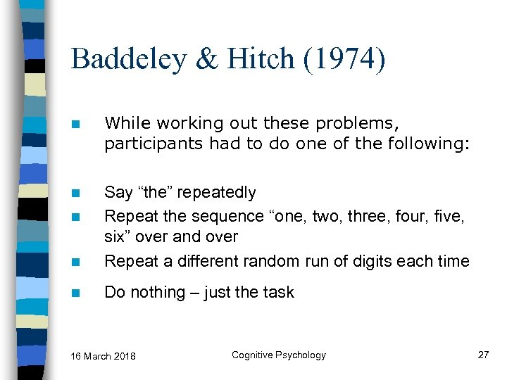 Baddeley & Hitch (1974) n While working out these problems, participants had to do