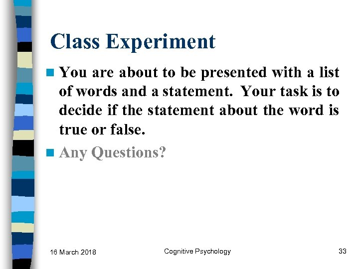 Class Experiment n You are about to be presented with a list of words