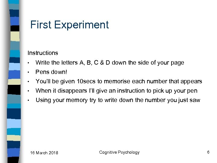 First Experiment Instructions • Write the letters A, B, C & D down the