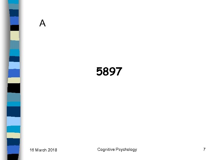 A 5897 16 March 2018 Cognitive Psychology 7