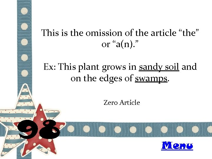 """This is the omission of the article """"the"""" or """"a(n). """" Ex: This plant"""