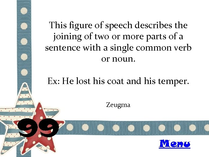 This figure of speech describes the joining of two or more parts of a