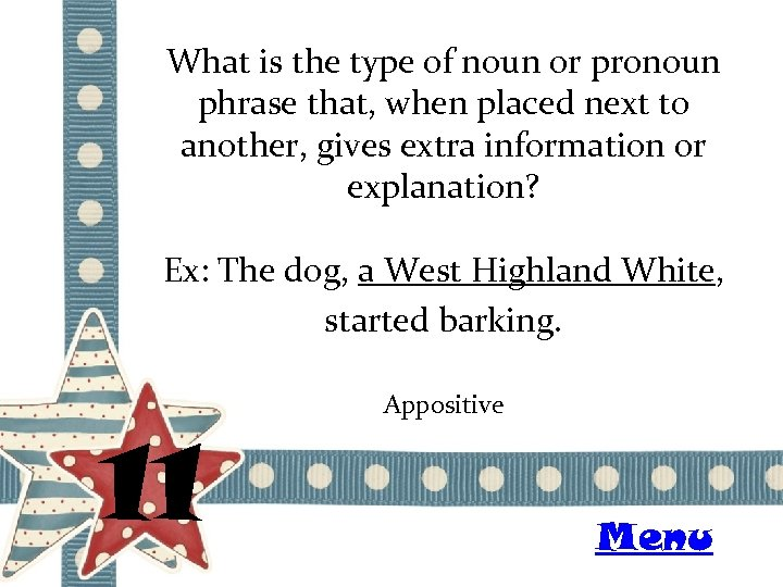 What is the type of noun or pronoun phrase that, when placed next to