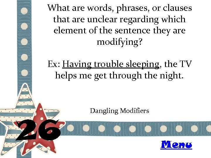 What are words, phrases, or clauses that are unclear regarding which element of the