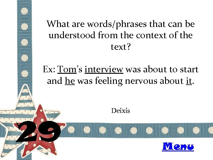 What are words/phrases that can be understood from the context of the text? Ex: