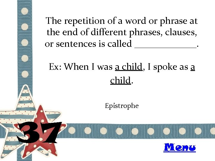 The repetition of a word or phrase at the end of different phrases, clauses,