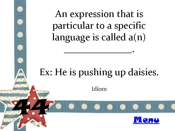 An expression that is particular to a specific language is called a(n) _______. Ex: