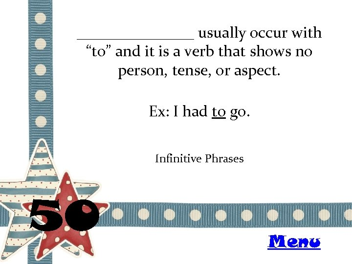"""________ usually occur with """"to"""" and it is a verb that shows no person,"""