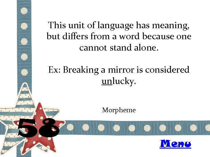 This unit of language has meaning, but differs from a word because one cannot