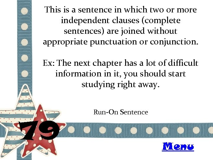 This is a sentence in which two or more independent clauses (complete sentences) are