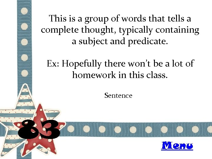This is a group of words that tells a complete thought, typically containing a