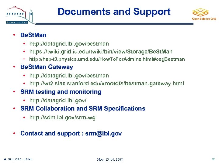 Documents and Support • Be. St. Man • http: //datagrid. lbl. gov/bestman • https: