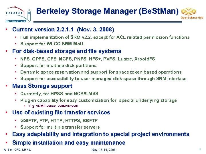 Berkeley Storage Manager (Be. St. Man) • Current version 2. 2. 1. 1 (Nov.