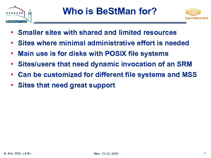 Who is Be. St. Man for? • • • Smaller sites with shared and