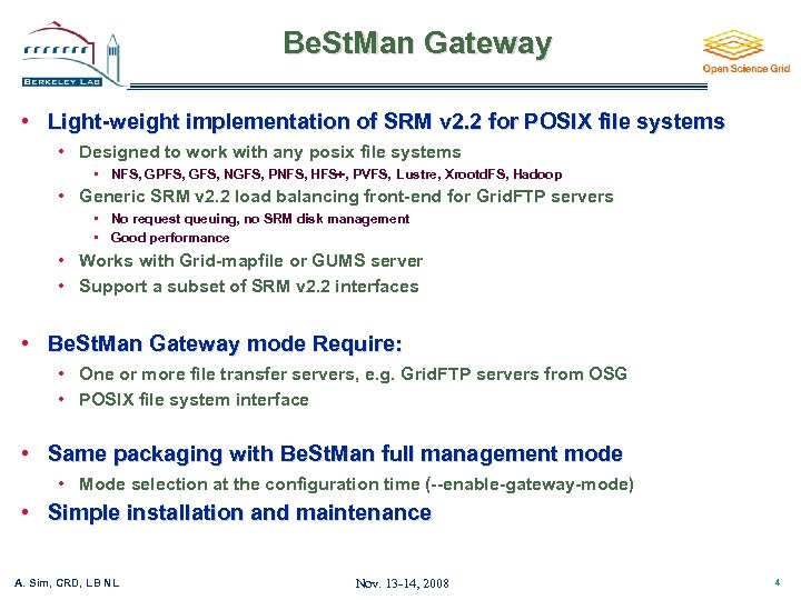 Be. St. Man Gateway • Light-weight implementation of SRM v 2. 2 for POSIX