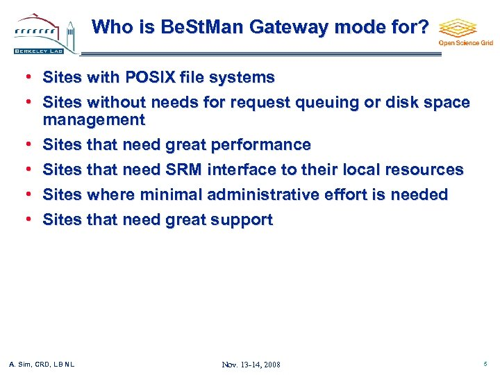 Who is Be. St. Man Gateway mode for? • • • Sites with POSIX