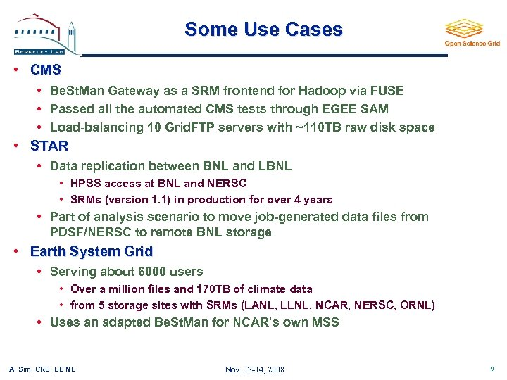 Some Use Cases • CMS • Be. St. Man Gateway as a SRM frontend