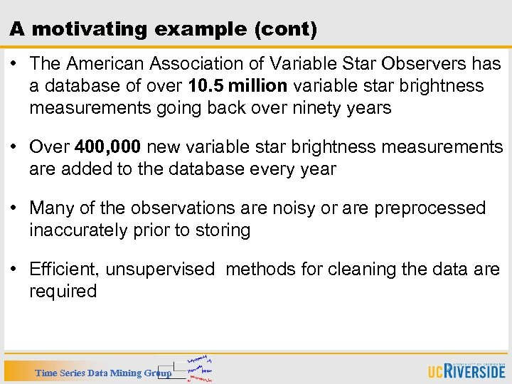 A motivating example (cont) • The American Association of Variable Star Observers has a
