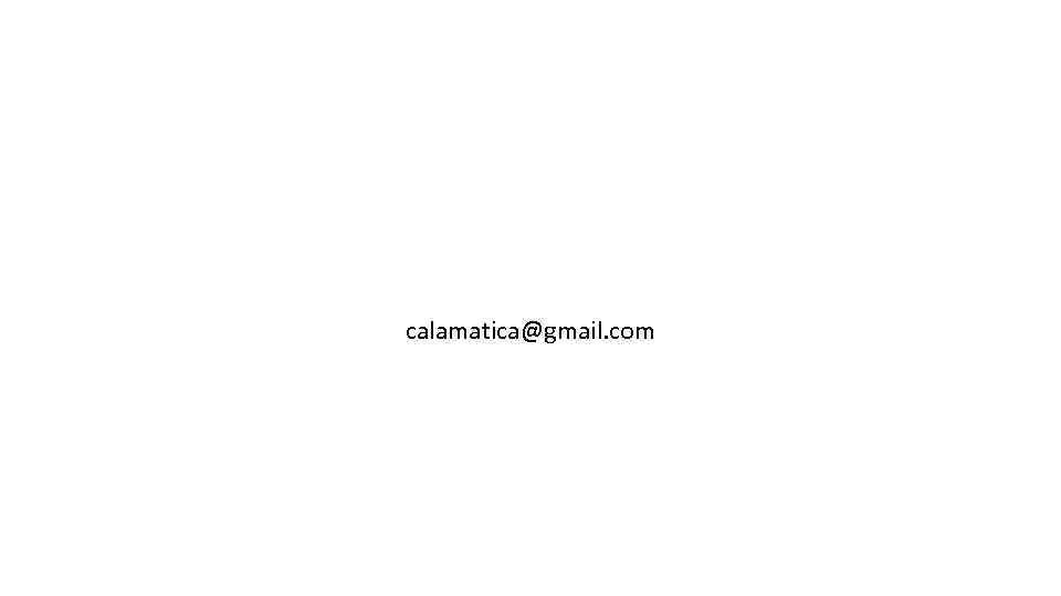 calamatica@gmail. com