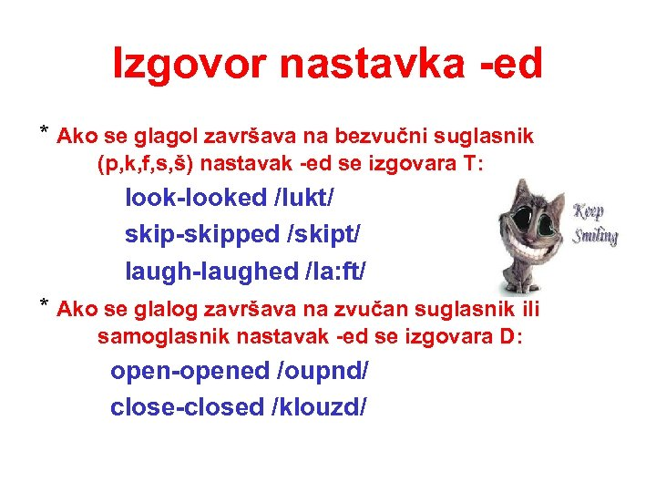 Izgovor nastavka -ed * Ako se glagol završava na bezvučni suglasnik (p, k, f,