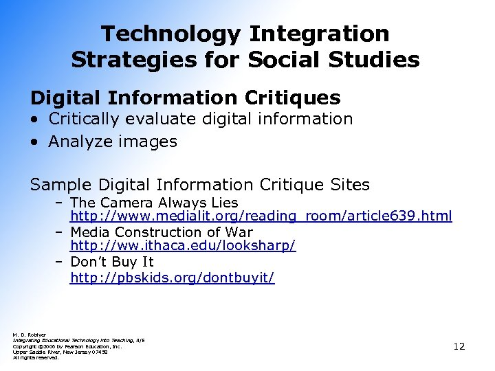 Technology Integration Strategies for Social Studies Digital Information Critiques • Critically evaluate digital information