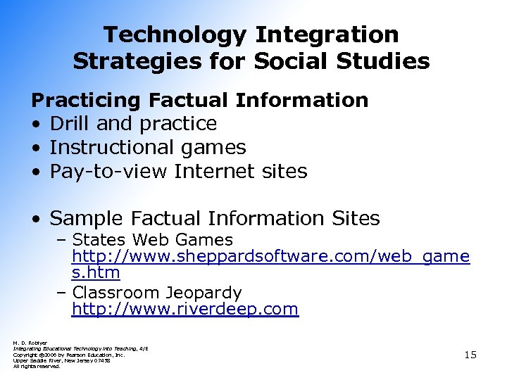 Technology Integration Strategies for Social Studies Practicing Factual Information • Drill and practice •