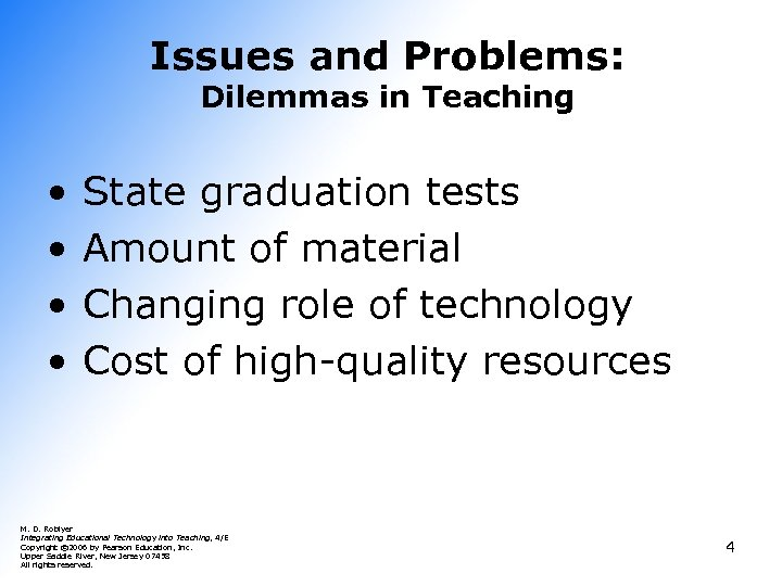 Issues and Problems: Dilemmas in Teaching • • State graduation tests Amount of material