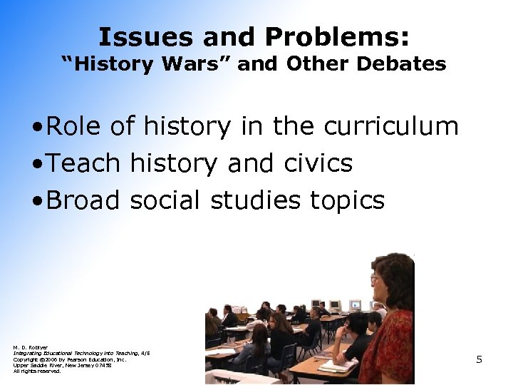 """Issues and Problems: """"History Wars"""" and Other Debates • Role of history in the"""