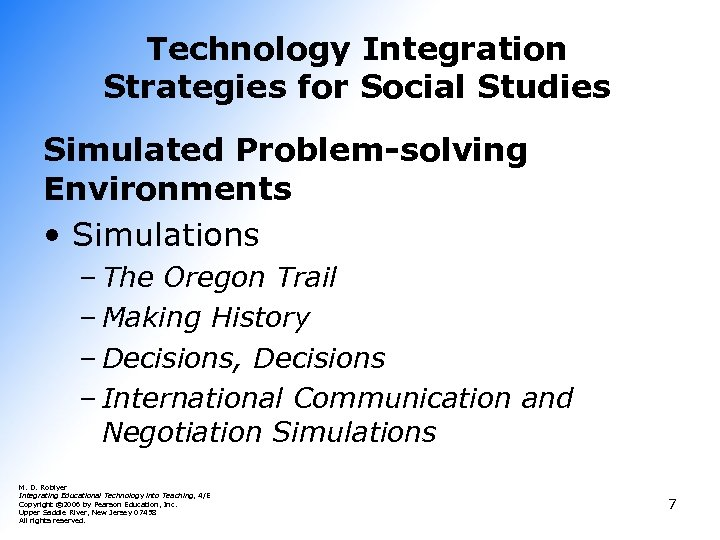 Technology Integration Strategies for Social Studies Simulated Problem-solving Environments • Simulations – The Oregon