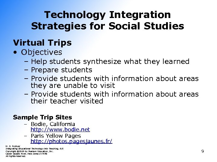 Technology Integration Strategies for Social Studies Virtual Trips • Objectives – Help students synthesize