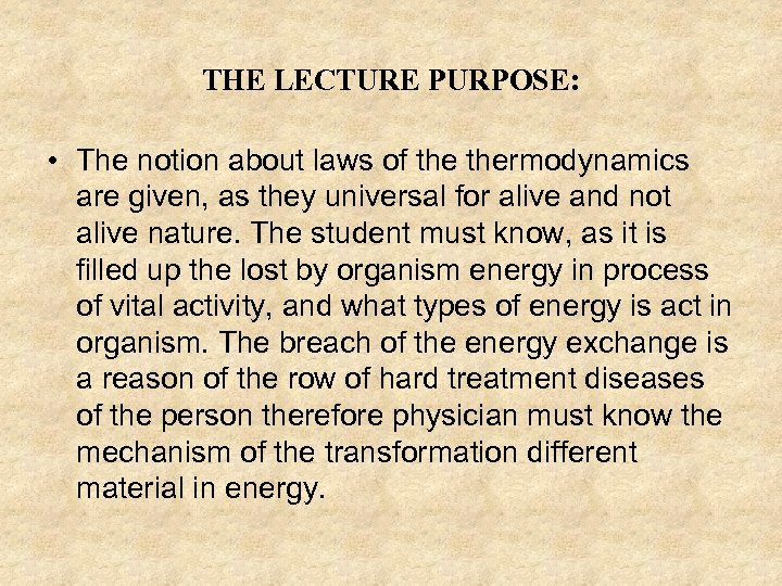 THE LECTURE PURPOSE: • The notion about laws of thermodynamics are given, as they