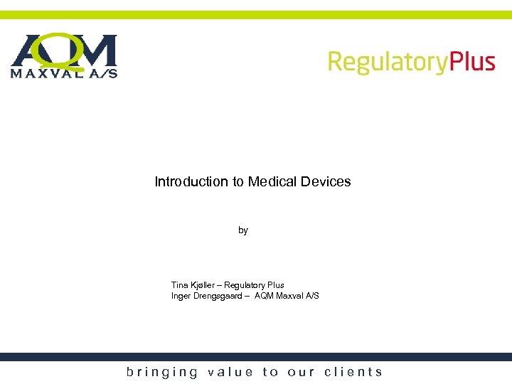 Introduction to Medical Devices by Tina Kjøller – Regulatory Plus Inger Drengsgaard – AQM