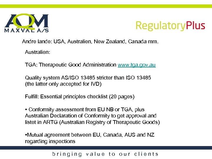 Andre lande: USA, Australien, New Zealand, Canada mm. Australien: TGA: Therapeutic Good Administration www.