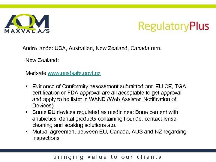 Andre lande: USA, Australien, New Zealand, Canada mm. New Zealand: Medsafe www. medsafe. govt.