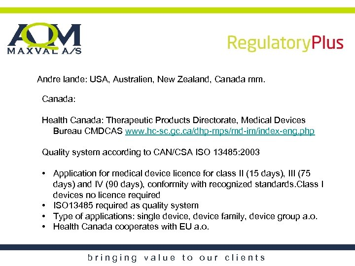 Andre lande: USA, Australien, New Zealand, Canada mm. Canada: Health Canada: Therapeutic Products Directorate,
