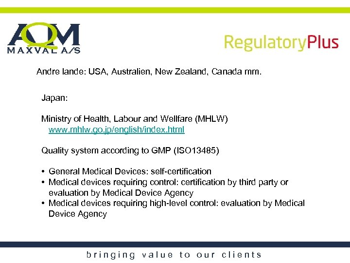 Andre lande: USA, Australien, New Zealand, Canada mm. Japan: Ministry of Health, Labour and