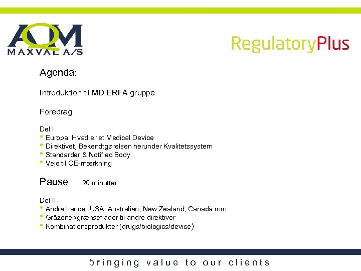 Agenda: Introduktion til MD ERFA gruppe Foredrag Del I • Europa: Hvad er et