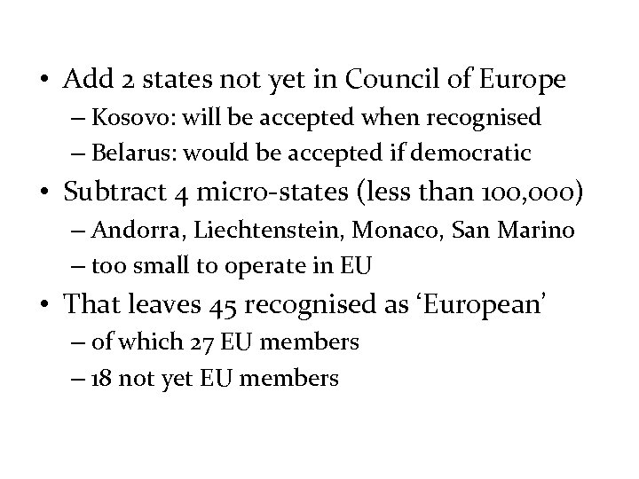 • Add 2 states not yet in Council of Europe – Kosovo: will
