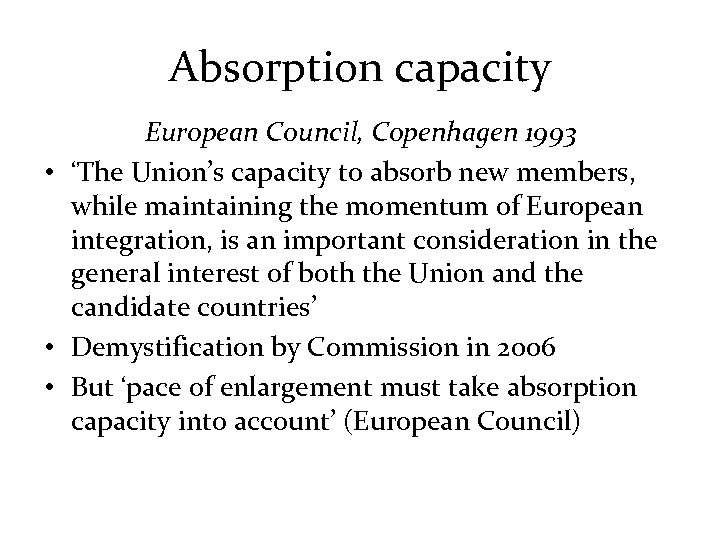 Absorption capacity European Council, Copenhagen 1993 • 'The Union's capacity to absorb new members,