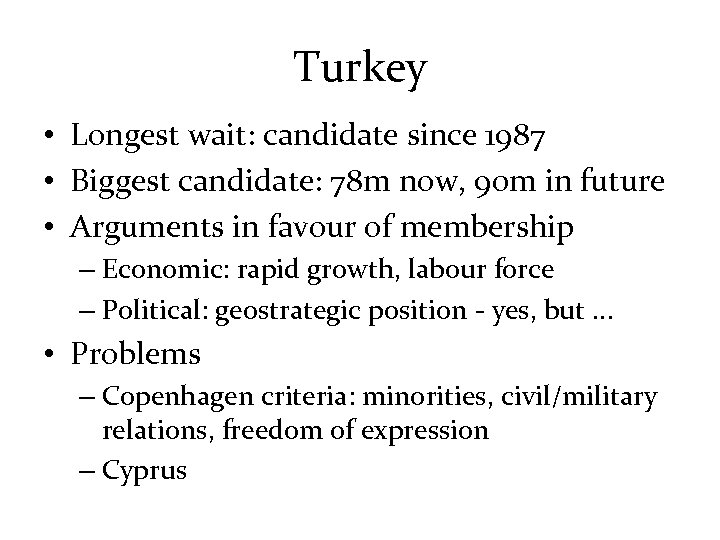 Turkey • Longest wait: candidate since 1987 • Biggest candidate: 78 m now, 90