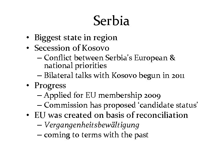Serbia • Biggest state in region • Secession of Kosovo – Conflict between Serbia's