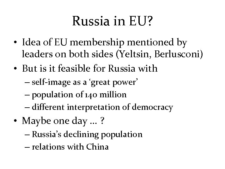Russia in EU? • Idea of EU membership mentioned by leaders on both sides