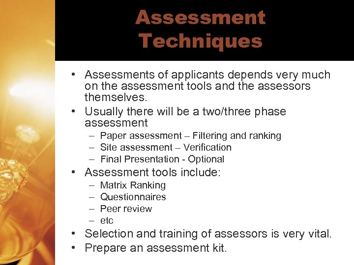Assessment Techniques • Assessments of applicants depends very much on the assessment tools and