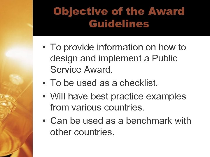 Objective of the Award Guidelines • To provide information on how to design and