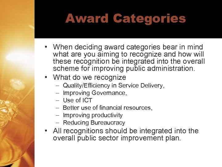 Award Categories • When deciding award categories bear in mind what are you aiming