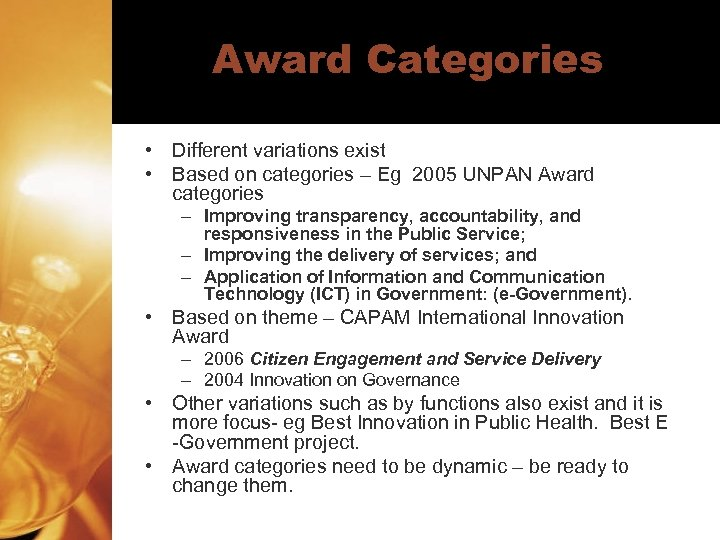 Award Categories • Different variations exist • Based on categories – Eg 2005 UNPAN
