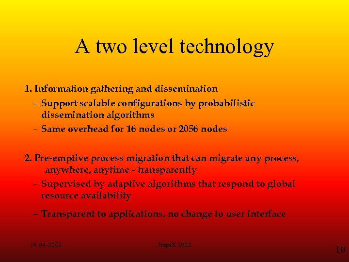 A two level technology 1. Information gathering and dissemination – Support scalable configurations by