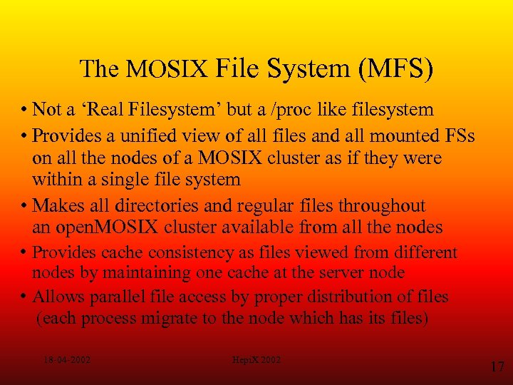 The MOSIX File System (MFS) • Not a 'Real Filesystem' but a /proc like